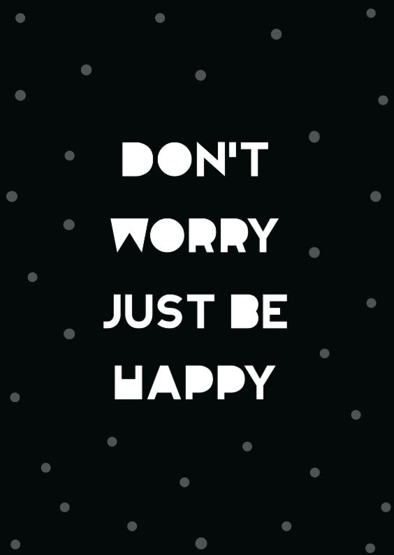 spreukenkaart don't worry be happy