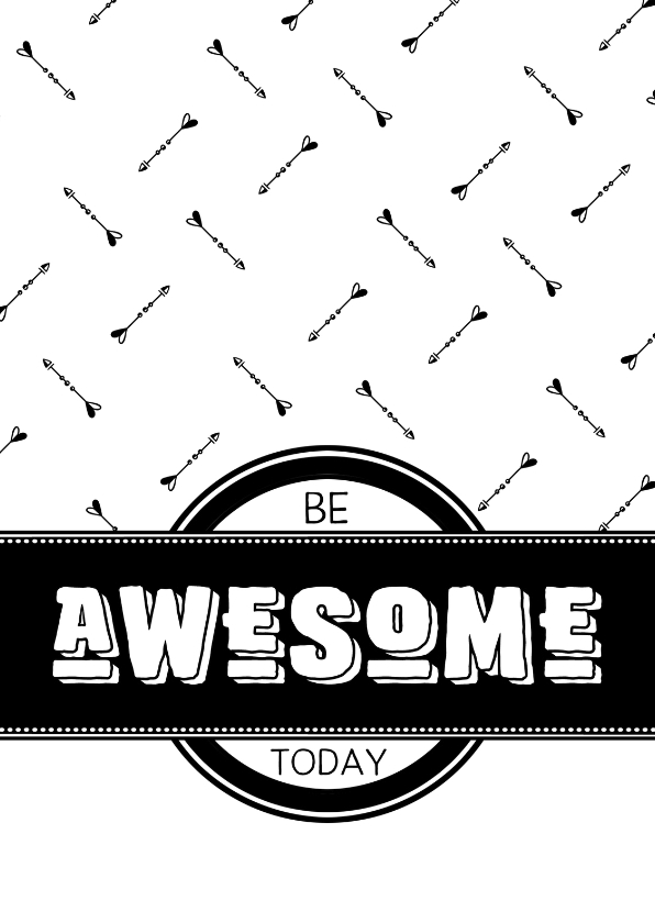 spreukenkaart be awesome today