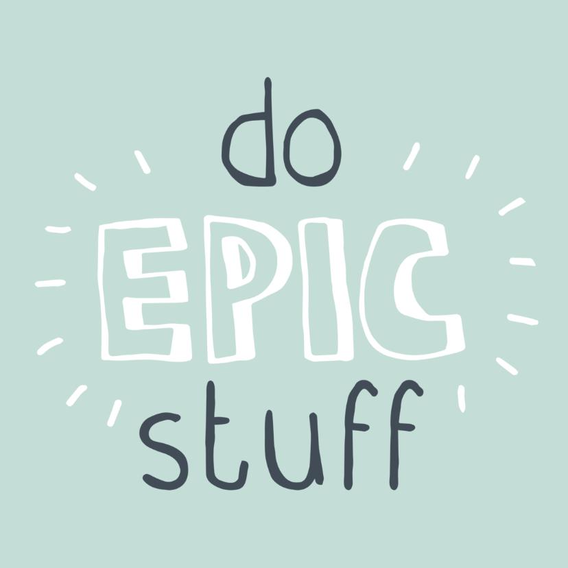 succes do epic stuff